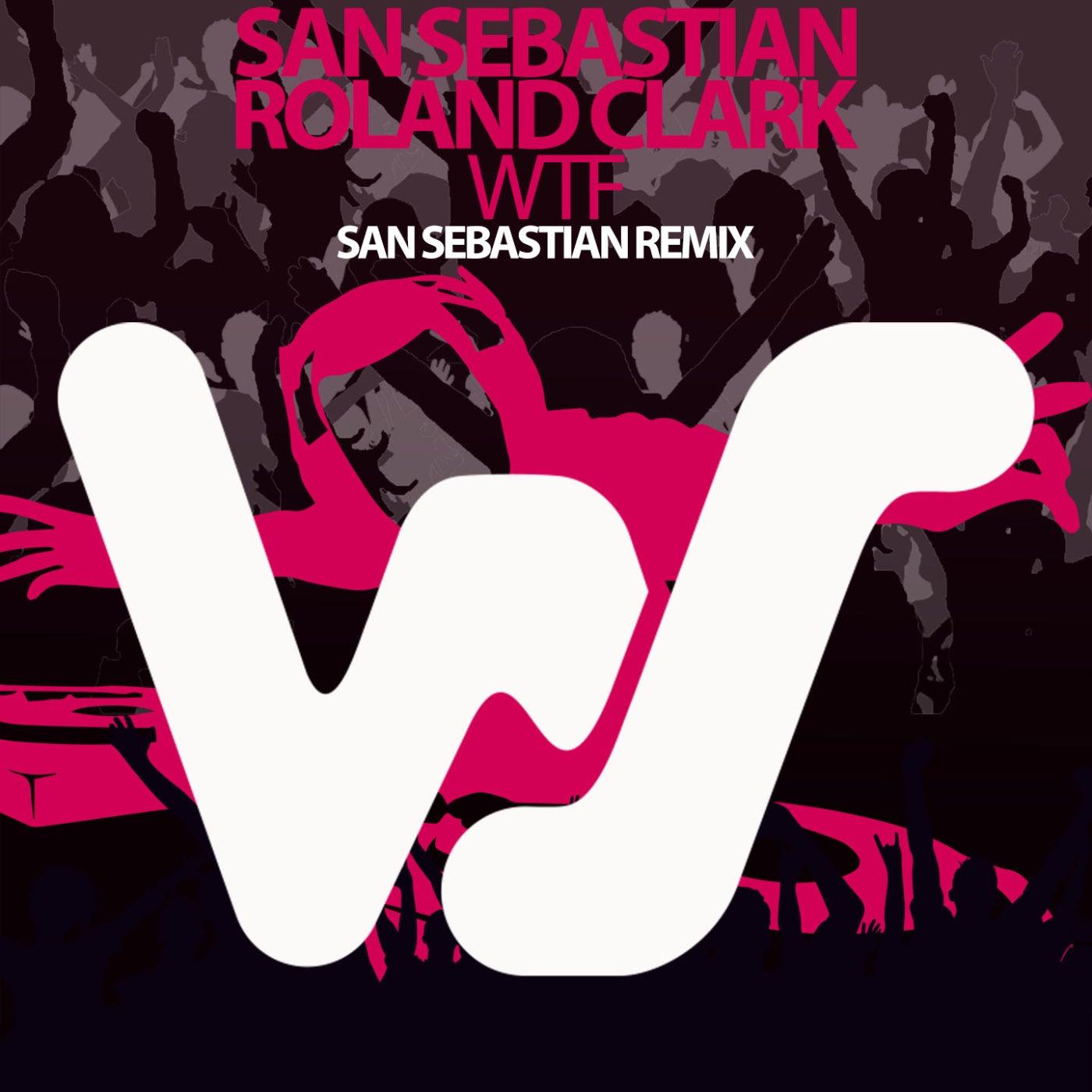 WTF (San Sebastian Remix)