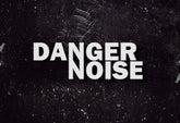 Danger Noise