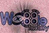 WoBBle FaCTory