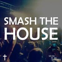 VA - Smash the House [Music Is My Religion]