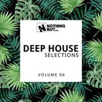 VA - Nothing But... Deep House Selections, Vol. 04 [NBDHS04]