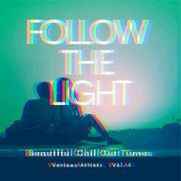 VA - Follow the Light (Beautiful Chill out Tunes), Vol. 4 [Oriental Garden]