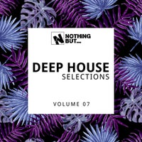 VA - Nothing But... Deep House Selections, Vol. 07 [NBDHS07]
