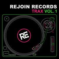 VA - Rejoin Records Trax, Vol. 1 [Rejoin Records]
