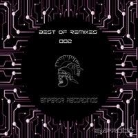 VA - Best of Remixes 002 [Emperor Recordings]