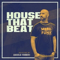 VA - HOUSE THAT BEAT (Selected by Angelo Ferreri) [MFR270]