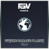 VA - Future Garage Planet, Vol.4 [Future Garage Worldwide]