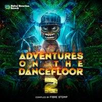 VA - Adventures on the Dancefloor 2 (Compiled by Fibre Stomp)