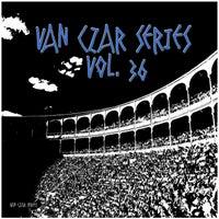 VA - Van Czar Series, Vol. 36 [Van Czar Series]