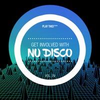 VA - Get Involved with Nu Disco, Vol. 29 [PTCOMP1288]