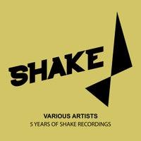 VA - 5 Years Of Shake Recordings [SHK0220]