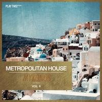 VA - Metropolitan House Mykonos, Vol. 6 [Play This! Records]