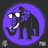 VA – STOMPING GROUNDS Late Night Jackin Remixes – (Music is 4 Lovers)