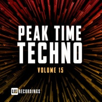 VA - Peak Time Techno, Vol. 15 [LW Recordings]