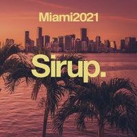 VA - Sirup Miami 2021 [Sirup Music]