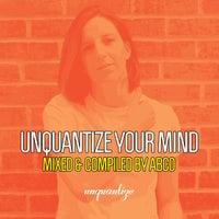 VA - Unquantize Your Mind Vol. 13 - Compiled & Mixed by Abco [UNQTZCOMP015]