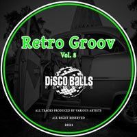 VA – Retro Groov Vol .8 – (Disco Balls Records)