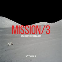 VA - UNCAGE MISSION 03 (Curated by Hertz Collision) [UNCAGEMISSION03]