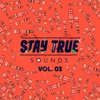 VA - Stay True Sounds Vol.3 (Compiled by Kid Fonque)