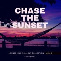 VA – Chase the Sunset (Lounge and Chill Out Collection), Vol. 3