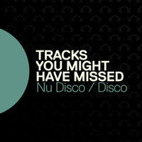 Beatport Tracks You Might Have Missed: Nu Disco / Disco April 2021