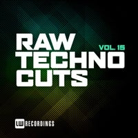 VA - Raw Techno Cuts, Vol. 15 [LWRTC15]