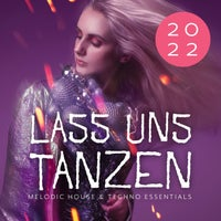 VA - Lass uns Tanzen Melodic House & Techno Essentials 2022