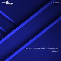 VA - Best of Frame Workxx Records 2021 Volume I [Frame Workxx Records]