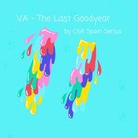 VA - The Last Goodyear [Chill Spain Serius]
