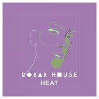 VA - Dobar House Heat Vol. 3 [Dobar House]