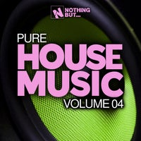 VA - Nothing But... Pure House Music, Vol. 04 [NBPHM04]