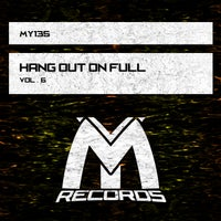 VA - Hang out on Full, Vol.6 [Make It Yourself Records]
