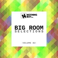 VA – Nothing But… Big Room Selections, Vol. 02 (20201)