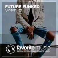 VA - Future Funked Spring '21 [Favorite Music]