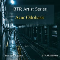VA - BTR Artist Series - Azur Odobasic [Bos Tech Records]
