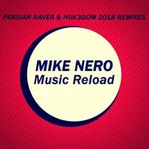 Mike Nero - Music Reload (Persian Raver & Nuk3Dom 2018 Remixes)