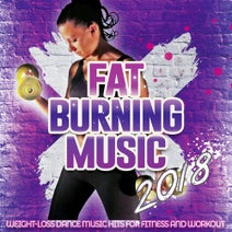 Fat Burning Music 2018 - Weight Loss Dance Music Hits For