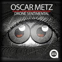 Oscar Metz - Drone Sentimental