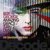 Boy George, Sebastian F - Amazing Grace/Turn 2 Dust (The Sebastian F Remixes)
