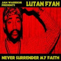 Lutan Fyah - Never Surrender My Faith