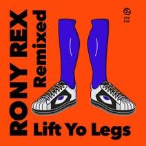 Rony Rex, Y-DAPT, Cutwires, AMPR, KILLION - Lift Yo Legs (Remixed)