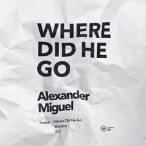 Alexander Miguel - Where Did He Go