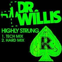 Dr Willis - Highly Strung
