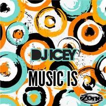 DJ Icey - MUSIC IS