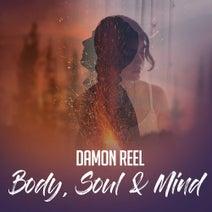 Damon Reel, Darryl James - Body, Soul & Mind