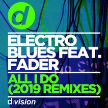 Electro Blues, Luca Guerrieri, Re-Tide - All I Do (feat. Fader) [2019 Remixes]