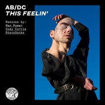 AB/DC, Man Power, Cody Currie, Discosocks - This Feelin' (Remixes)