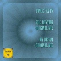 Dance Fly FX - The Rhythm / My Dream