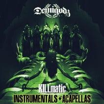 Killmatic (Instrumentals + Acapellas) [Demigodz Enterprises