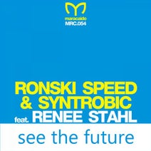 Ronski Speed, Renee Stahl, Syntrobic - See the Future